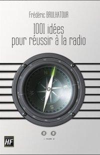1001 idées pour réussir à la radio
